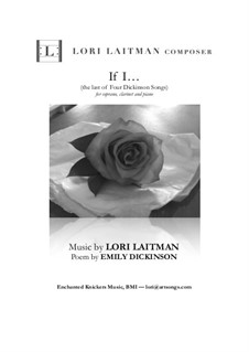 If I... (from Four Dickinson Songs): For soprano, clarinet and piano (download includes 3 copies) by Lori Laitman