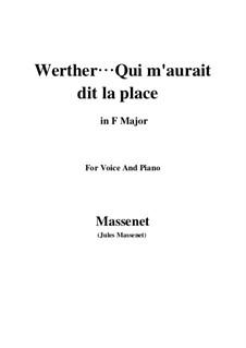 Вертер: Werther… Qui m'aurait dit la place by Жюль Массне