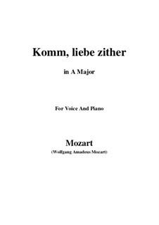 Komm, liebe Zither, K.351 (367b): Ля мажор by Вольфганг Амадей Моцарт