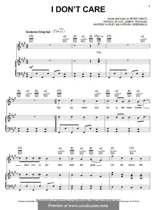 I Don't Care (Fall Out Boy): Для голоса и фортепиано (или гитары) by Andrew Hurley, Joseph Trohman, Norman Greenbaum, Patrick Stump, Peter Wentz