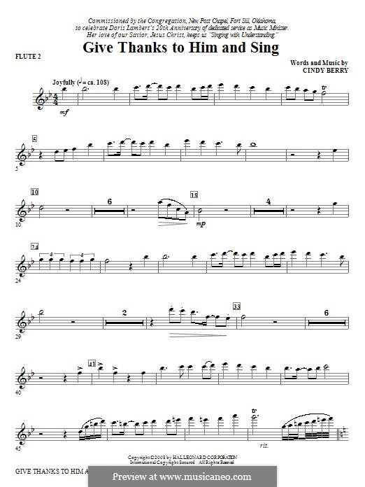 Give Thanks To Him and Sing: Flute 2 part by Cindy Berry