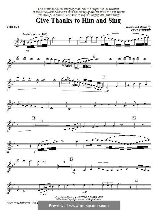 Give Thanks To Him and Sing: Violin 1 part by Cindy Berry