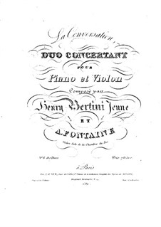 La conversation. Duo concertant No.6 for Violin and Piano: La conversation. Duo concertant No.6 for Violin and Piano by Анри Жером Бертини, Антуан Фонтен