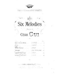 Шесть мелодий для голоса и фортепиано, Op.23: Сборник by Цезарь Кюи