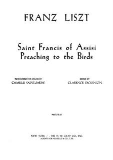Две легенды, S.175: No.1 Святой Франциск из Ассизи. 'Проповедь птицам', для органа by Франц Лист