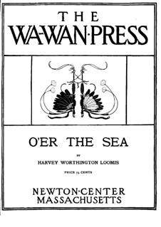 O'er the Sea: O'er the Sea by Харви Уортингтон Лумис