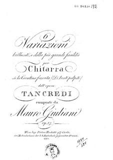 Шесть вариаций на тему каватины 'Di Tanti Palpiti' из оперы 'Танкред' Россини для гитары, Op.87: Шесть вариаций на тему каватины 'Di Tanti Palpiti' из оперы 'Танкред' Россини для гитары by Мауро Джулиани