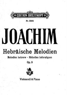 Еврейские мелодии, Op.9: Для виолончели и фортепиано by Йозеф Иоахим