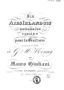 Шесть национальных ирландских арий для гитары, Op.125: Шесть национальных ирландских арий для гитары by Мауро Джулиани