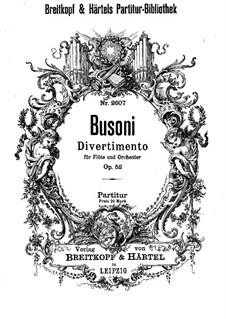 Дивертисмент для флейты с оркестром, BV 285 Op.52: Дивертисмент для флейты с оркестром by Ферруччо Бузони