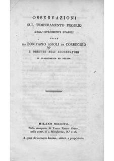 Osservazioni sul temperamento proprio degl'istromenti stabili: Osservazioni sul temperamento proprio degl'istromenti stabili by Bonifazio Asioli
