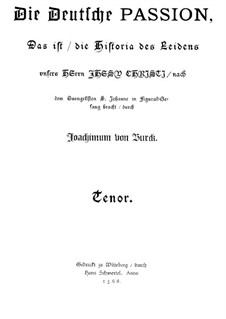 Die Deutsche Passion nach Johannes: Die Deutsche Passion nach Johannes by Joachim a Burck