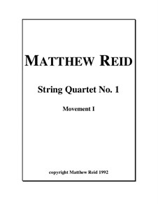 String Quartet No.1: 1st Movement by Matthew Reid
