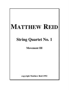 String Quartet No.1: 3rd Movement by Matthew Reid