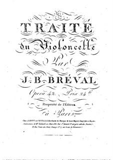 Traité du violoncelle, Op.42: Traité du violoncelle by Жан-Батист Бреваль