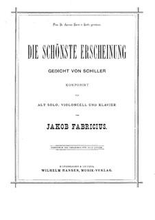 Die schönste Erscheinung for Voice, Cello and Piano: Die schönste Erscheinung for Voice, Cello and Piano by Якоб Фабрициус