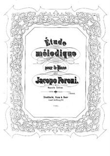 Мелодический этюд для фортепиано: Мелодический этюд для фортепиано by Jacopo Foroni