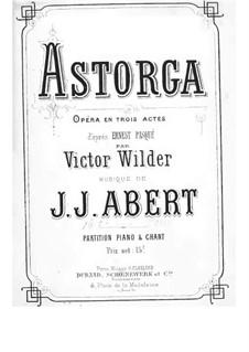 Асторга: Увертюра, Акт I, No.1-2, для солистов, хора и фортепиано by Иоганн Йозеф Аберт