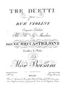 Три дуэта для двух скрипок: Три дуэта для двух скрипок by Мозе Борсани