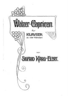 Вальсы-Каприсы для фортепиано в четыре руки, Op.16: Первая и вторая партии by Зигфрид Карг-Элерт