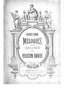 Двадцать пять мелодий для голоса и фортепиано: Двадцать пять мелодий для голоса и фортепиано by Фелисьен Давид