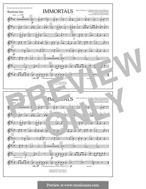 Immortals (Fall Out Boy): Baritone Sax part by Andrew Hurley, Joseph Trohman, Patrick Stump, Peter Wentz