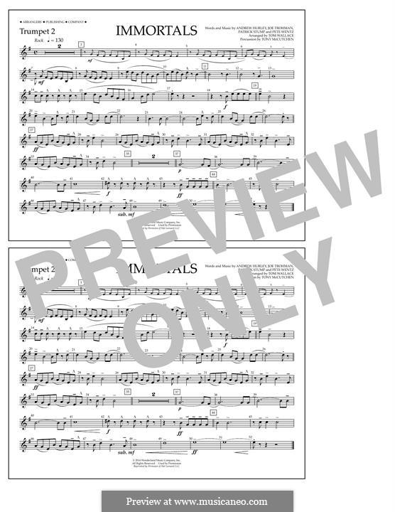 Immortals (Fall Out Boy): Trumpet 2 part by Andrew Hurley, Joseph Trohman, Patrick Stump, Peter Wentz