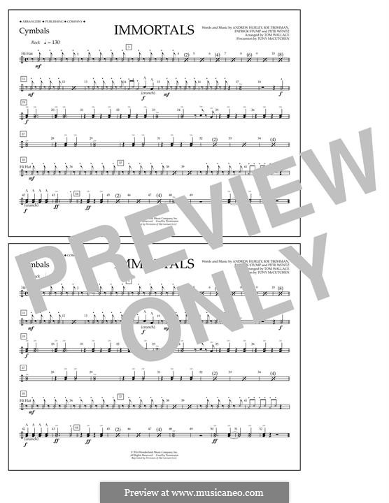 Immortals (Fall Out Boy): Cymbals part by Andrew Hurley, Joseph Trohman, Patrick Stump, Peter Wentz