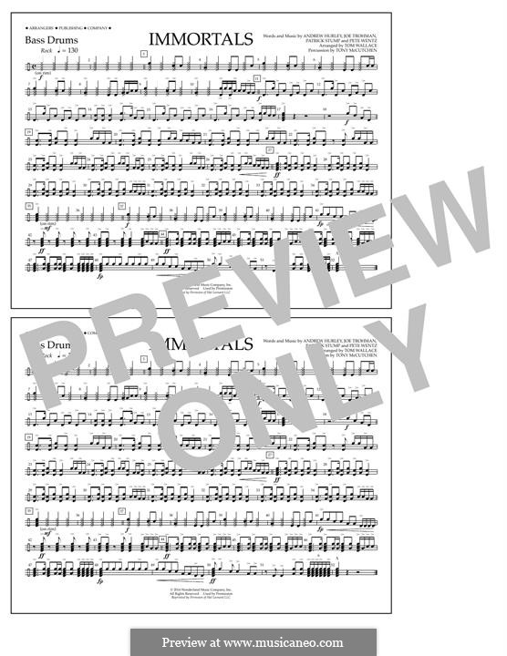 Immortals (Fall Out Boy): Bass Drums part by Andrew Hurley, Joseph Trohman, Patrick Stump, Peter Wentz