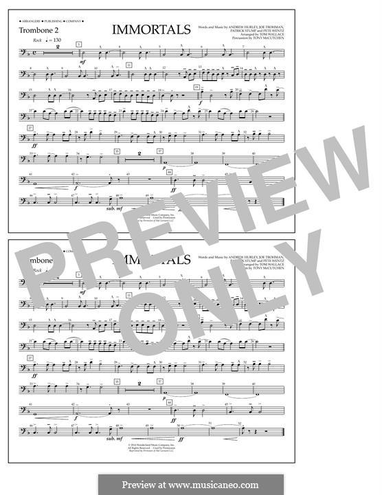 Immortals (Fall Out Boy): Trombone 2 part by Andrew Hurley, Joseph Trohman, Patrick Stump, Peter Wentz