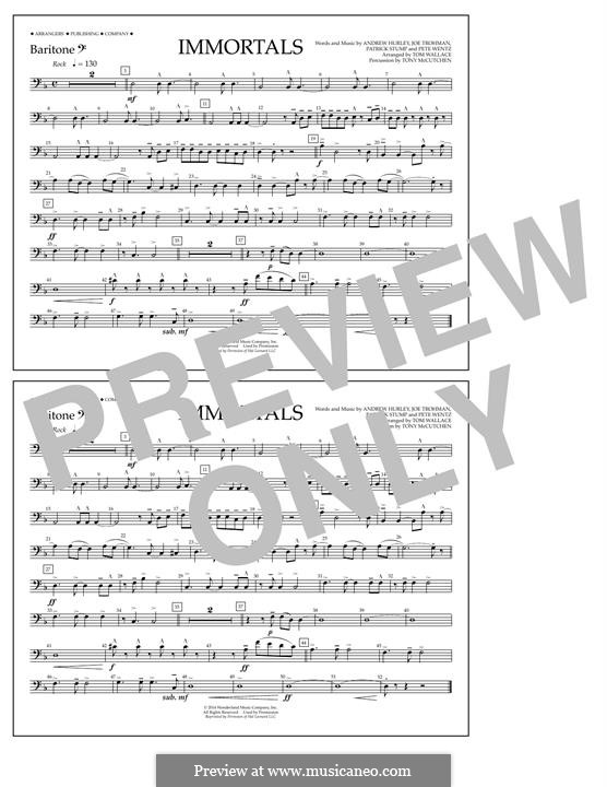Immortals (Fall Out Boy): Baritone B.C. part by Andrew Hurley, Joseph Trohman, Patrick Stump, Peter Wentz