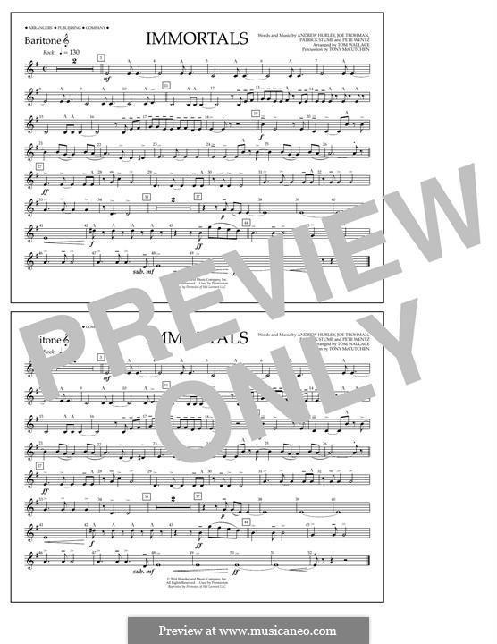 Immortals (Fall Out Boy): Baritone T.C. part by Andrew Hurley, Joseph Trohman, Patrick Stump, Peter Wentz