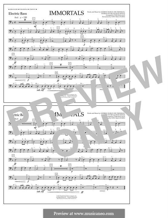 Immortals (Fall Out Boy): Electric Bass part by Andrew Hurley, Joseph Trohman, Patrick Stump, Peter Wentz