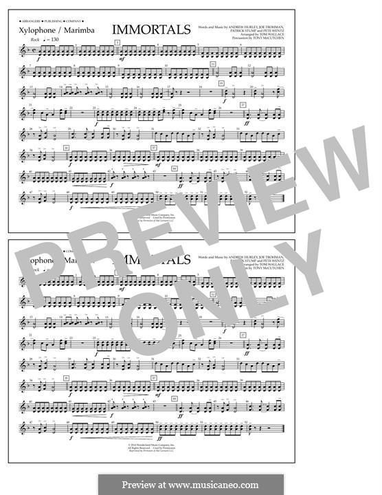 Immortals (Fall Out Boy): Xylophone/Marimba part by Andrew Hurley, Joseph Trohman, Patrick Stump, Peter Wentz