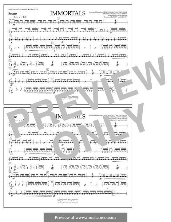 Immortals (Fall Out Boy): Snare part by Andrew Hurley, Joseph Trohman, Patrick Stump, Peter Wentz