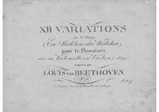 Двенадцать вариаций на тему из оперы 'Волшебная флейта' Моцарта, Op.66: Для виолончели (или скрипки) и фортепиано by Людвиг ван Бетховен