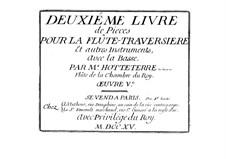 Deuxième livre de pièces pour la flûte traversière et autres instruments avec la basse, Op.5: Deuxième livre de pièces pour la flûte traversière et autres instruments avec la basse by Жак Оттетер