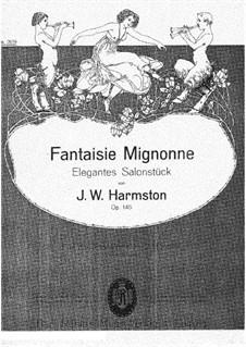 Fantasia Mignonne. Elegant Salon Piece, Op.145: Fantasia Mignonne. Elegant Salon Piece by J.W. Harmston