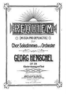 Реквием, для солистов, хора и фортепиано, Op.59: Реквием, для солистов, хора и фортепиано by George Henschel