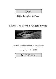 Hark! The Herald Angels Swing: Tenor sax and piano (adv int) by Феликс Мендельсон-Бартольди, Charles Wesley, Jr.