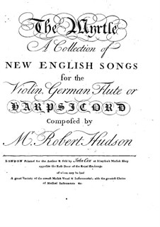 The Myrtle. A Collection of New English Songs: The Myrtle. A Collection of New English Songs by Robert Hudson