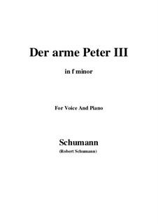 Романсы и баллады, Op.53: No.3 Der arme Peter (Poor Peter), Movement III (f minor) by Роберт Шуман