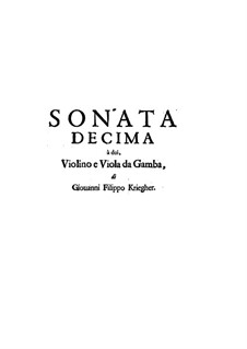 Соната No.10 для скрипки, виолы да гамба и бассо континуо: Соната No.10 для скрипки, виолы да гамба и бассо континуо by Иоганн Филипп Кригер
