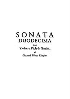 Соната No.12 для скрипки, виолы да гамба и бассо континуо: Соната No.12 для скрипки, виолы да гамба и бассо континуо by Иоганн Филипп Кригер