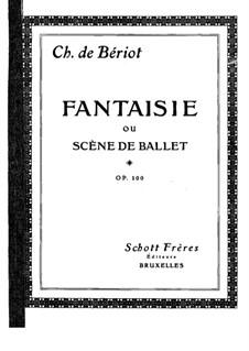 Scène de ballet, Op.100: Аранжировка для скрипки и фортепиано by Шарль Берио