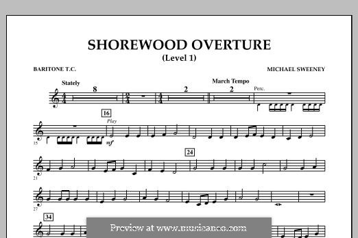 Shorewood Overture (for Multi-level Combined Bands) Level 1: Baritone T.C. part by Michael Sweeney