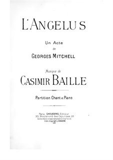 L'angelus, for Soloists, Choir and Piano: L'angelus, for Soloists, Choir and Piano by Casimir Baille