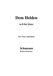 Три песни, Op.95: No.3 Dem Helden (B flat Major) by Роберт Шуман
