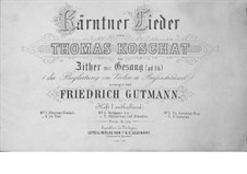 Kärntner Lieder: Band I, No.1-6, für Stimme (ad libitum) und Zither by Томас Кошат