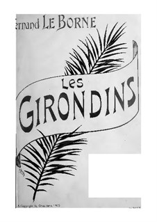 Les Girondins, Op.52: Les Girondins by Fernand Le Borne